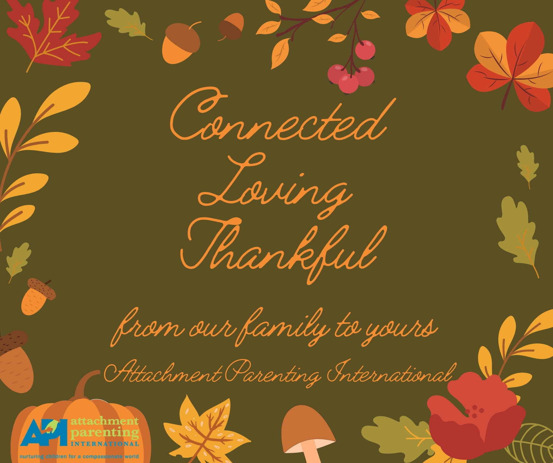 Happy Thanksgiving - Connected, Loving, Thankful